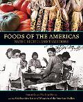 Foods of the Americas Native Recipes and Traditions
