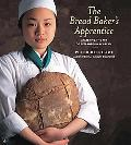 Bread Baker's Apprentice Mastering the Art of Extraordinary Bread