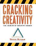 Cracking Creativity The Secrets of Creative Genius