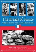 Breads of France And How to Bake Them in Your Own Kitchen