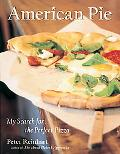 American Pie My Search for the Perfect Pizza