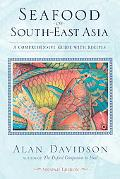 Seafood of South-East Asia A Comprehensive Guide With Recipes