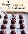 Truffles, Candies, and Confections Tecnhiques and Recipes for Candymaking