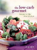 Low-Carb Gourmet Recipes for the New Lifestyle