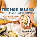 Hog Island Oyster Lover's Handbook A Guide to Choosing and Savoring Oysters, with 40 Recipes