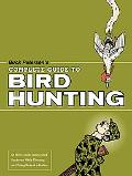 Buck Peterson's Complete Guide to Bird Hunting Or How to Avoid Sittingduck Syndrome While Cl...