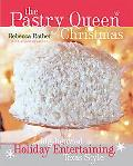 Pastry Queen Christmas Big-hearted Holiday Entertaining, Texas Style