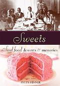 Sweets Soul Food Desserts & Memories