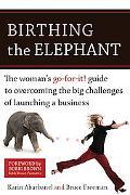Birthing the Elephant