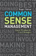 Common Sense Management: Quick Wisdom for Good Managers