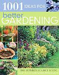 1001 Ideas for Better Gardening