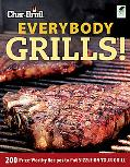 Char-Broil Everybody Grills: 200 Prize-Worthy Recipes for Succulent Grilling, Smoking and BBQ