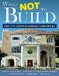 What Not to Build Architectural Options for Homeowners