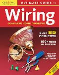 Ultimate Guide to Wiring Complete Projects for the Home