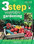 3-Step Vegetable Gardening: The Quick and Easy Way to Grow Fruit and Vegetables