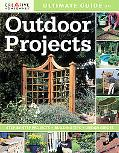 Ultimate Guide to Outdoor Projects: Step-by-step Projects / Building Tips / Design Guides (C...