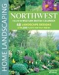 Northwest Home Landscaping : Including Western British Columbia
