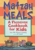 Matzah Meals A Passover Cookbook for Kids