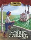 Benjamin Brown and the Great Steamboat Race (History Speaks: Picture Books Plus Reader's The...