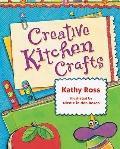 Creative Kitchen Crafts (Girl Crafts)