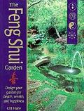 Feng Shui Garden Design Your Garden for Health, Wealth, and Happiness