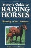 Storey's Guide to Raising Horses: Breeding/Care/Facilities
