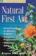 Natural First Aid: Herbal Treatments for Ailments and Injuries/Emergency Preparedness/Wilder...