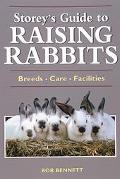 Storey's Guide to Raising Rabbits Breeds, Care, Facilities