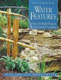 Outdoor Water Features 16 Easy-To-Build Projects for Your Yard and Garden