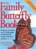 Family Butterfly Book Discover the Joy of Attracting, Raising & Nurturing Butterflies