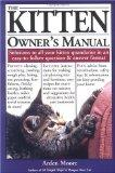 The Kitten Owner's Manual: Solutions to all your Kitten Quandaries in an easy-to-follow ques...