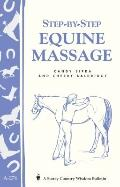 Step-by-step equine massage (A Storey country wisdom bulletin)
