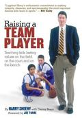 Raising a Team Player Teaching Kids Lasting Values on the Field, on the Court and on the Bench