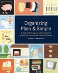 Organizing Plain and Simple: A Ready Reference Guide With Hundreds Of Solutions to Your Ever...