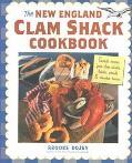 New England Clam Shack Cookbook Favorite Recipes from New England Clam Shacks, Lobster Pound...