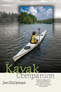 Kayak Companion Expert Guidance for Enjoying Paddling in All Types of Water from One of Amer...