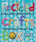 Recycled Crafts Box Sock Puppets, Cardboard Castles, Bottle Bugs & 37 More Earth-Friendly Pr...