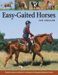 Easy-gaited Horses Gentle, humane methods for training and riding gaited pleasure horses