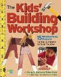 Kids' Building Workshop 15 Woodworking Projects for Kids and Parents to Build Together