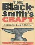 Blacksmith's Craft A Primer Of Tools And Methods