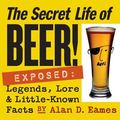 Secret Life of Beer Legends, Lore & Little-Known Facts