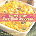 Mom's Best One-Dish Suppers 101 Easy Homemade Favorites As comforting Now As They Were Then