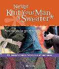 Never Knit Your Man a Sweater Unless You've Got the Ring