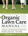 Organic Lawn Care Manual A Natural, Low-maintenance System for a Beautiful, Safe Lawn