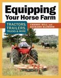 Equipping Your Horse Farm Tractors, Trailers, Trucks & More
