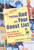 For Kids--Putting God on Your Guest List How to Claim the Spiritual Meaning of Your Bar/Bat ...
