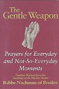 Gentle Weapon Prayers for Everyday and Not-So-Everyday Moments