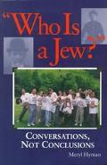 Who Is a Jew? Conversations, Not Conclusions