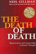 Death of Death Resurrection and Immortality in Jewish Thought