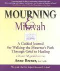 Mourning & Mitzvah A Guided Journal for Walking the Mourner's Path Through Grief to Healing